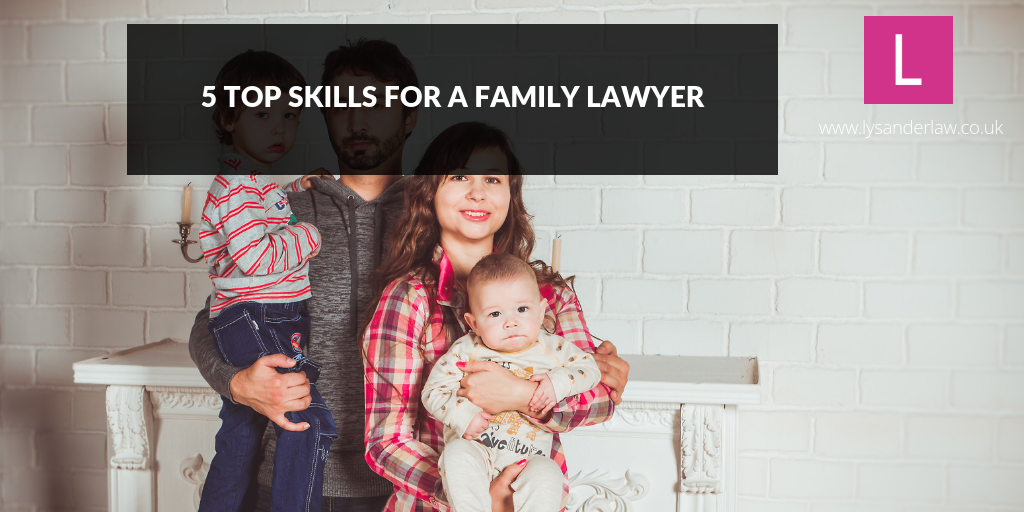5 top skills for a family lawyer