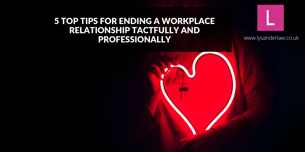 5 top tips for ending a workplace relationship tactfully and professionally
