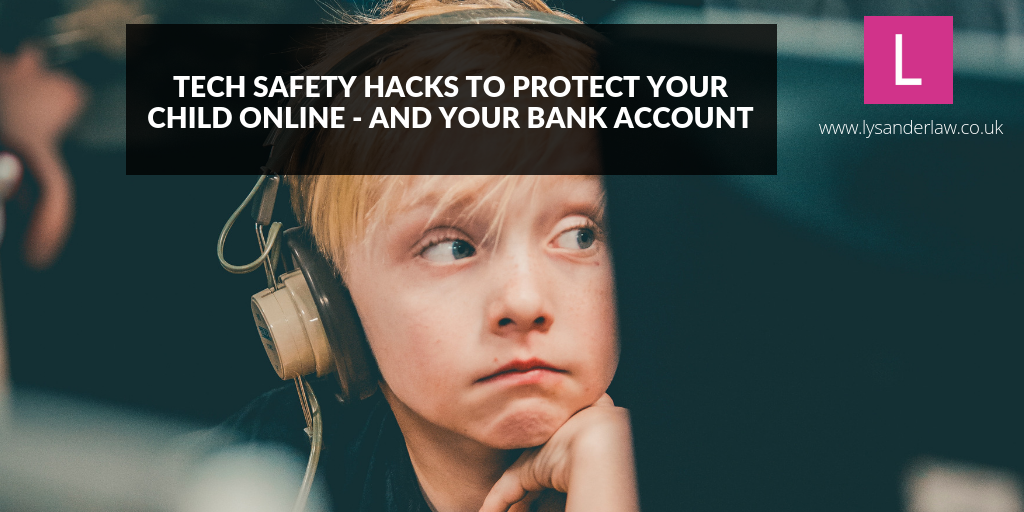 Tech safety hacks to protect your child online – and your bank account