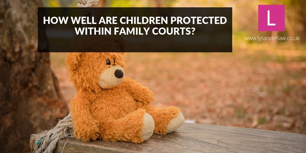 How well are children protected within family courts?