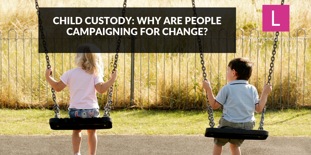 Child custody: Why are people campaigning for change?