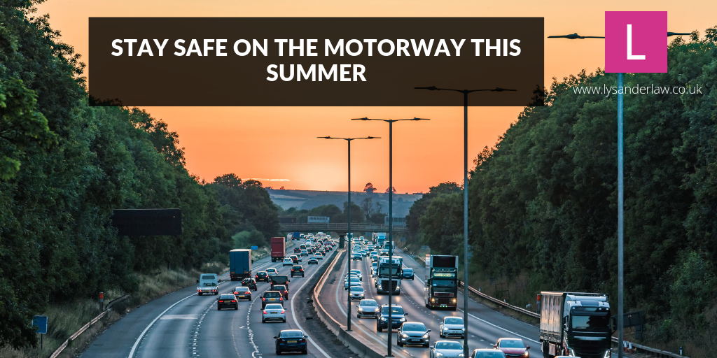 Stay safe on the motorway this summer