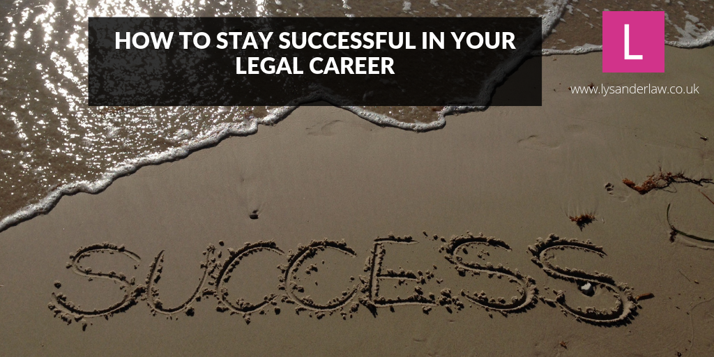 How to stay successful in your legal career