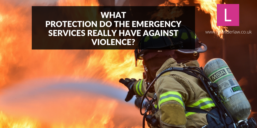 What protection do the emergency services really have against violence?