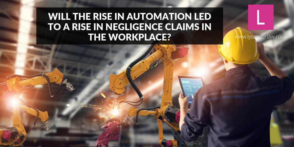 Will the rise in automation led to a rise in negligence claims in the workplace?