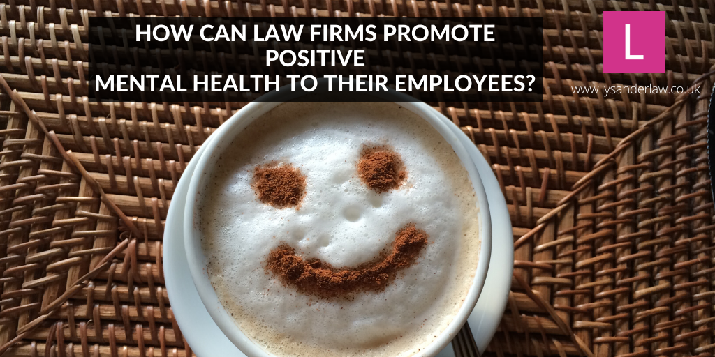 How can law firms promote positive mental health to their employees?