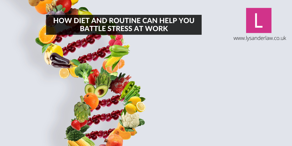 How Diet And Routine Can Help You Battle Stress at Work