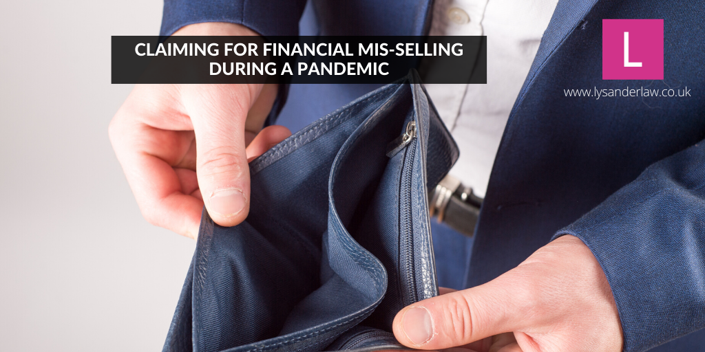 Claiming for financial mis-selling during a pandemic