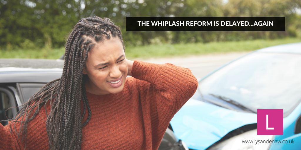 The whiplash reform is delayed…again
